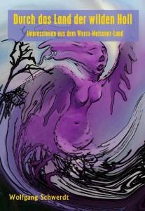 Durch das Land der wilden Holl von Wolfgang Schwerdt, Cover mit freundlicher Genehmigung vom Autor