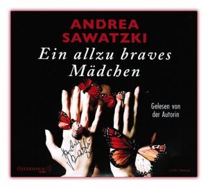 Ein allzu braves Mädchen von Andrea Sawatzki - Cover mit freundlichen Genehmigung von OSTERWOLDaudio, signiert von der Autorin