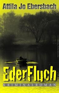 Ederfluch von Attila Jo Ebersbach, Cover mit freundlicher Genehmigung