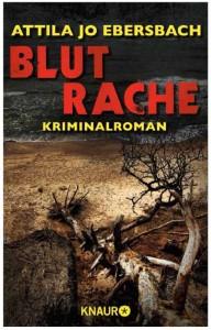 Blutrache von Attila Jo Ebersbach, Cover mit freundlicher Genehmigung von Knaur eBook