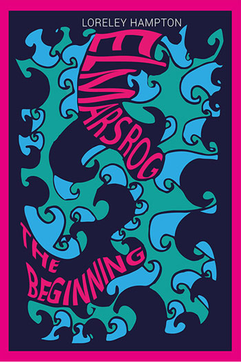 Elmarsrog - The Beginning von Loreley Hampton - Cover mit freundlicher Genehmigung von der Autorin